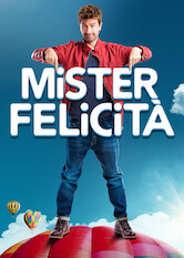 Search netflix Mister Felicità / Mr. Happiness